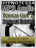 Tough Guy 2: Handsfree Orgasm Training